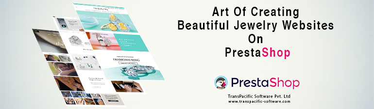 Prestashop and the Art of creating Jewelry Website