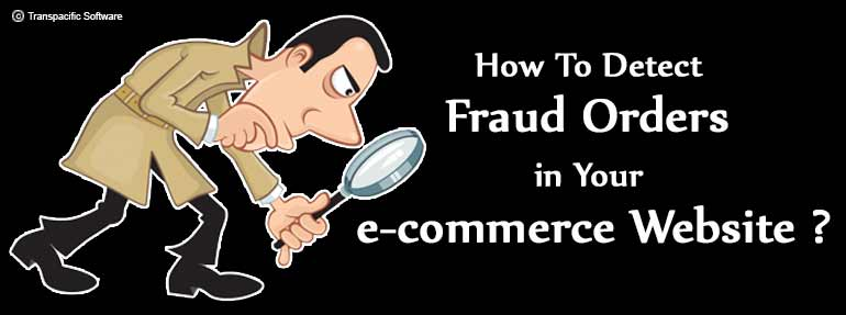 Fraud Orders in your e-commerce Websites