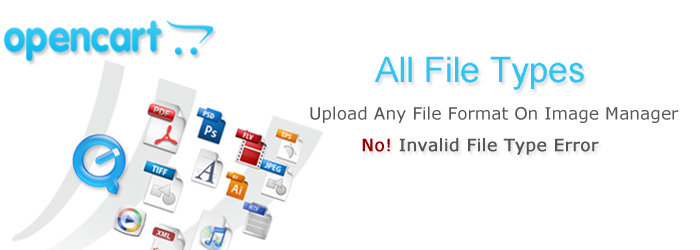 """All File Types Extension""  for OpenCart: Upload any file format through Image Manager"