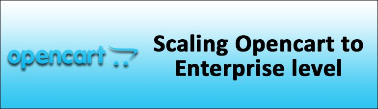 scaling opencart to enterprise level