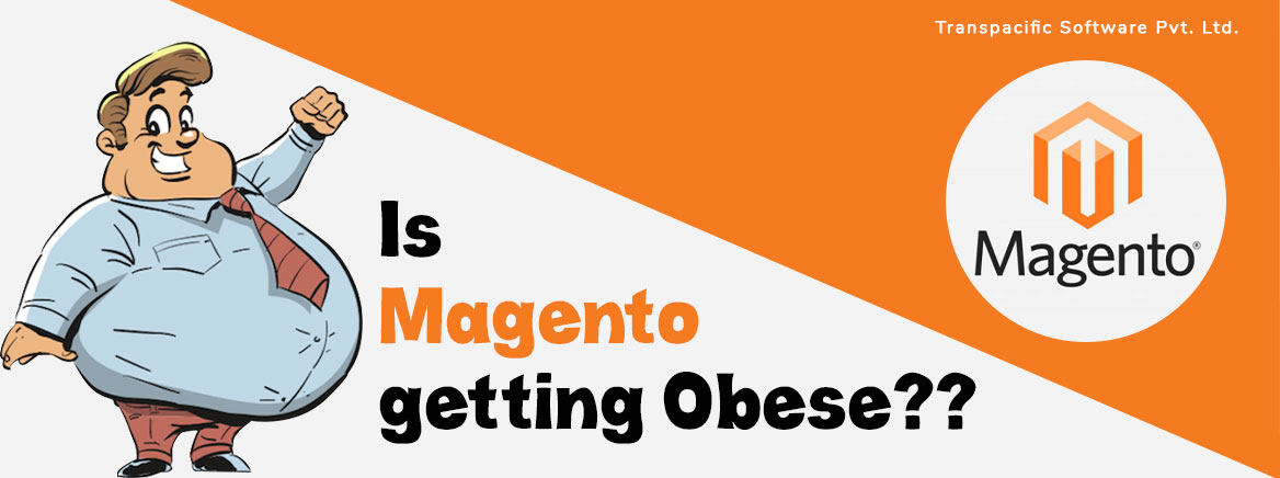 Has Magento become Obese?