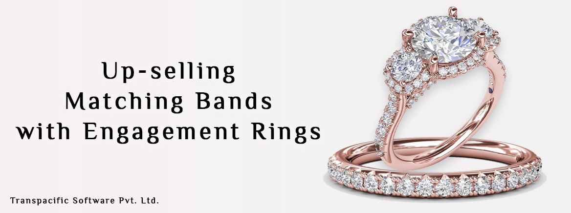 Up-selling Matching Bands with Engagement Rings